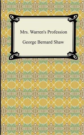 Mrs. Warren's Profession book written by George Bernard Shaw