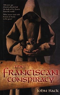 The Franciscan Conspiracy written by Sack, John , Blaisdell, Geoffrey