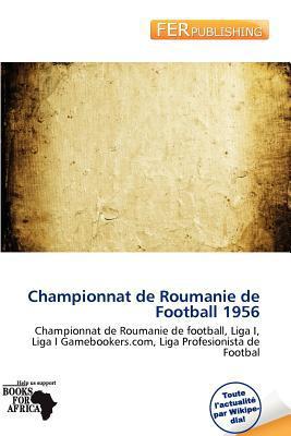 Championnat de Roumanie de Football 1956 written by Waylon Christian Terryn