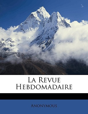 La Revue Hebdomadaire book written by Anonymous