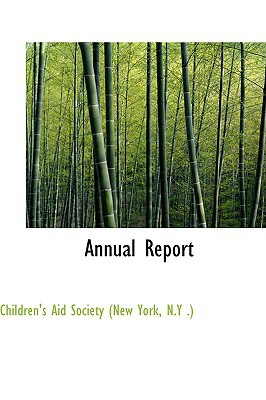 Annual Report book written by Aid Society (New York, N. y. ). Childre