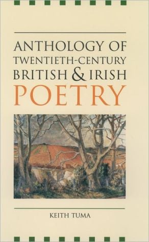 Anthology of Twentieth-Century British and Irish Poetry written by Keith Tuma