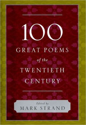 100 Great Poems of the Twentieth Century book written by Mark Strand
