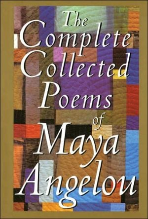 The Complete Collected Poems of Maya Angelou book written by Maya Angelou