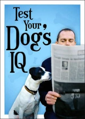 Test Your Dog's IQ book written by Sourcebooks, Inc.