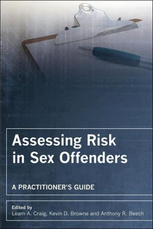Assessing Risk in Sex Offenders: A Practitioner's Guide book written by Anthony R. Beech