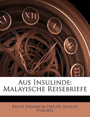 Aus Insulinde: Malayische Reisebriefe book written by Haeckel, Ernst Heinrich Philipp August