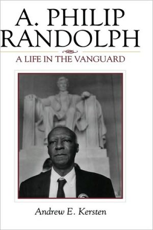 A. Philip Randolph: A Life in the Vanguard book written by Andrew E. Kersten