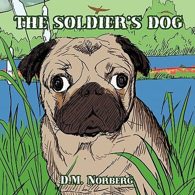 The Soldier's Dog book written by Doreen Norberg