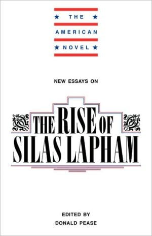 Rise Of Silas Lapham book written by Donald E. Pease