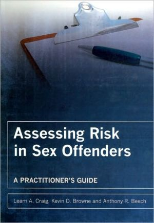 Assessing Risk In Sex Offender Engineers book written by Craig