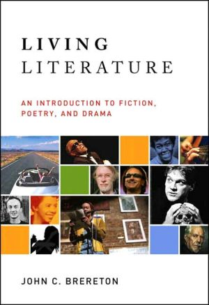 Living Literature: An Introduction to Fiction, Poetry, Drama book written by John Brereton