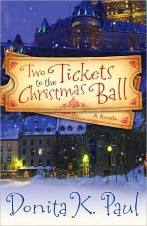 Two Tickets to the Christmas Ball book written by Donita K. Paul