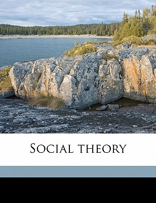 Social Theory book written by Cole, G. D. H. 1889-1959