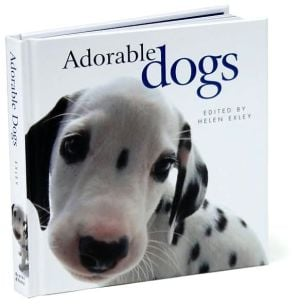 Adorable Dogs book written by Helen Exley