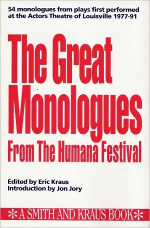 The Great Monologues from the Humana Festival, 1977-1991 book written by Eric Kraus