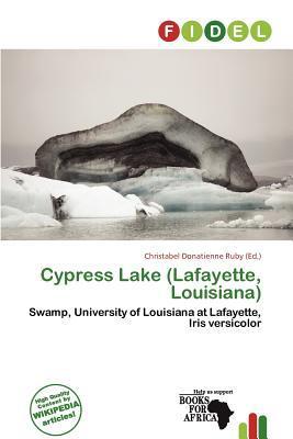 Cypress Lake (Lafayette, Louisiana) written by Christabel Donatienne Ruby