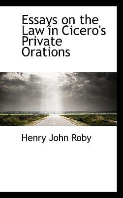 Essays on the Law in Cicero's Private Orations written by Henry John Roby