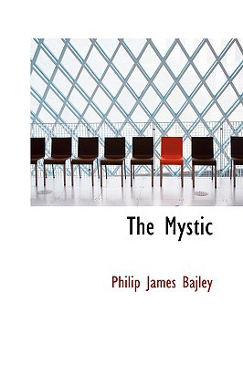 The Mystic book written by Bajley, Philip James