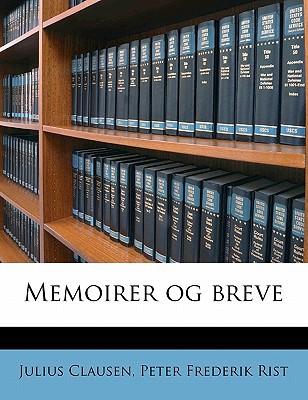 Memoirer Og Breve book written by Clausen, Julius , Rist, Peter Frederik