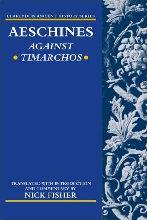 Aeschines: Against Timarchos book written by Nick Fisher