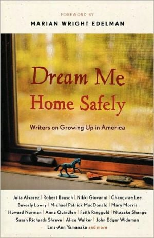 Dream Me Home Safely: Writers on Growing Up in America written by Susan Richards Shreve