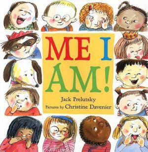 Me I Am! book written by Jack Prelutsky