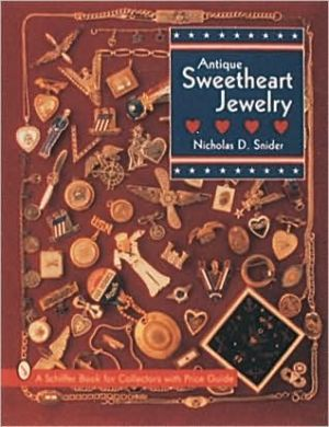 Antique Sweetheart Jewelry book written by Nicholas D. Snider