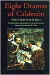 Eight Dramas of Calderon book written by Pedro Calderon de la Barca