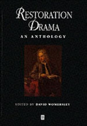 Restoration Drama: An Anthology (Blackwell Anthologies Series) written by David Womersley