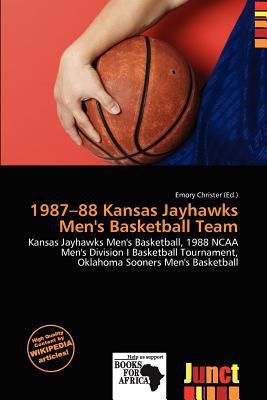 1987-88 Kansas Jayhawks Men's Basketball Team written by Emory Christer