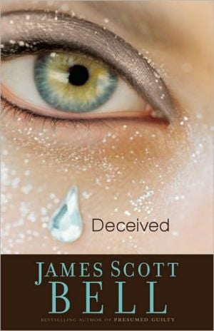 Deceived book written by James Scott Bell