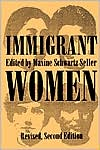 Immigrant Women book written by Maxine Schwartz Seller