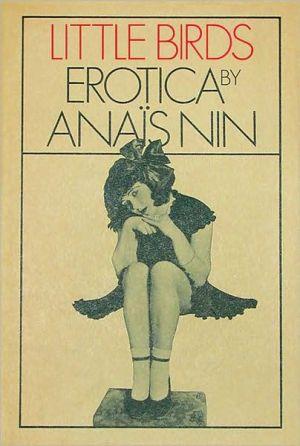 Little Birds: Erotica book written by Anais Nin