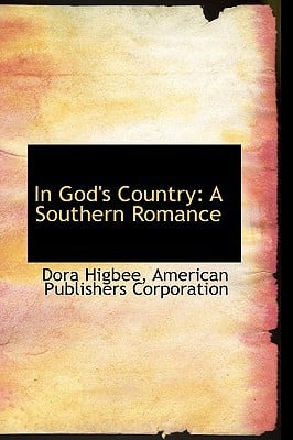 In God's Country: A Southern Romance book written by Higbee, Dora