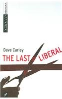 The Last Liberal book written by Dave Carley