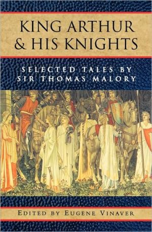 King Arthur and His Knights: Selected Tales book written by Thomas Malory