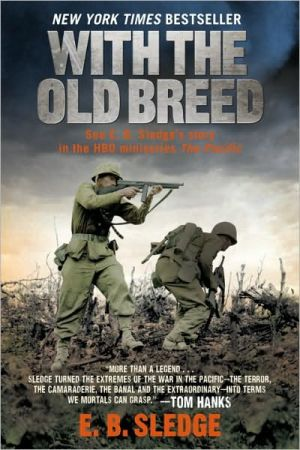 With the Old Breed: At Peleliu and Okinawa book written by E. B. Sledge