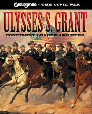 Ulysses S. Grant: Confident Leader and Hero book written by Sarah Elder Hale