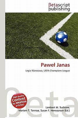 Pawe Janas written by Lambert M. Surhone