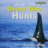 Guess Who Hunts book written by Dana Meachen Rau