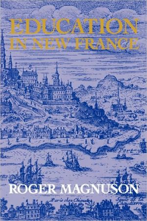 Education in New France book written by Roger Magnuson