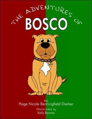 The Adventures Of Bosco book written by Paige Nicole Benningfield Dierker