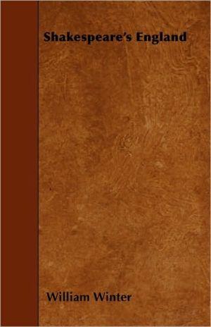 Shakespeare's England book written by William Winter