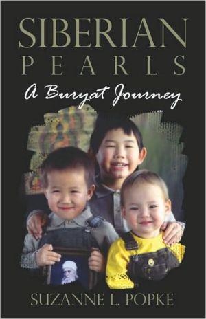 Siberian Pearls: A Buryat Journey book written by Suzanne L. Popke