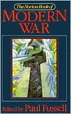 The Norton Book of Modern War book written by Paul Fussell