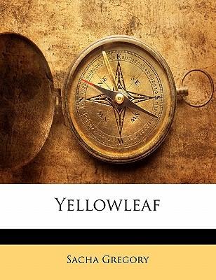 Yellowleaf book written by Gregory, Sacha