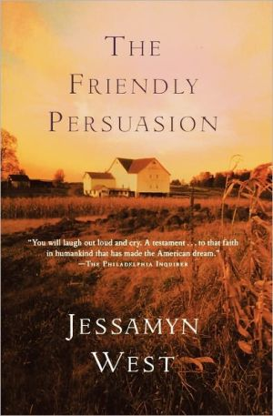 The Friendly Persuasion book written by Jessamyn West