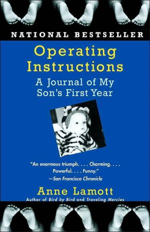 Operating Instructions: A Journal of My Son's First Year book written by Anne Lamott