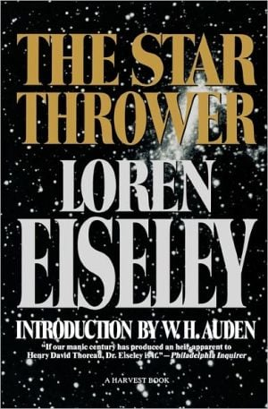 The Star Thrower book written by Loren Eiseley